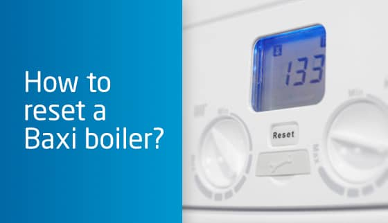 How to reset a Baxi boiler